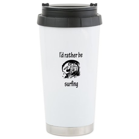 Rather Be Surfing Stainless Steel Travel Mug