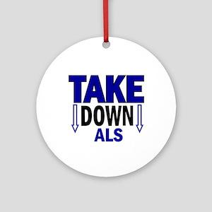 Take Down ALS 1 Ornament (Round)