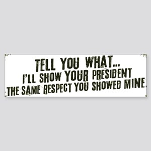 Tell You What... Bumper Sticker