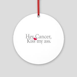 Cancer Kiss My Ass Ornament (Round)