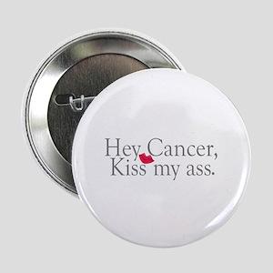 """Cancer Kiss My Ass 2.25"""" Button"""