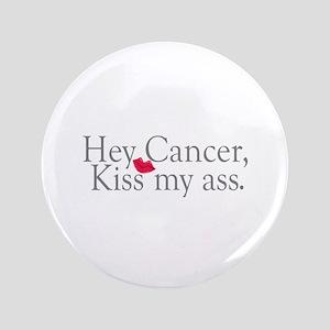 """Cancer Kiss My Ass 3.5"""" Button"""