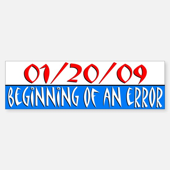 Beginning of an Error Bumper Bumper Bumper Sticker