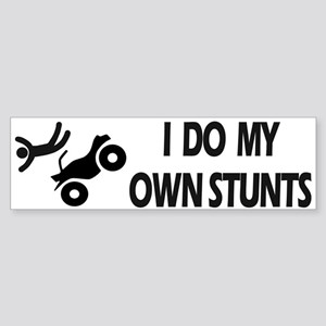 ATV: I Do My Own StuntsT ATV Bumper Sticker