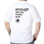 Enough Mushy Stuff Golf Shirt