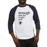 Enough Mushy Stuff Baseball Jersey