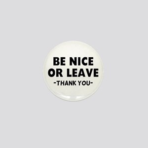 Be Nice Leave Mini Button