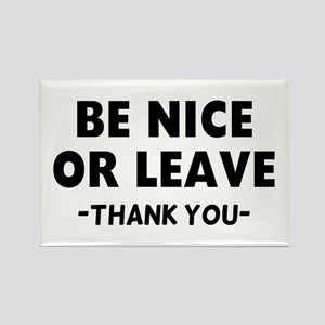 Be Nice Leave Rectangle Magnet