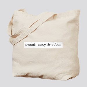 Sweet, Sexy and Sober Tote Bag
