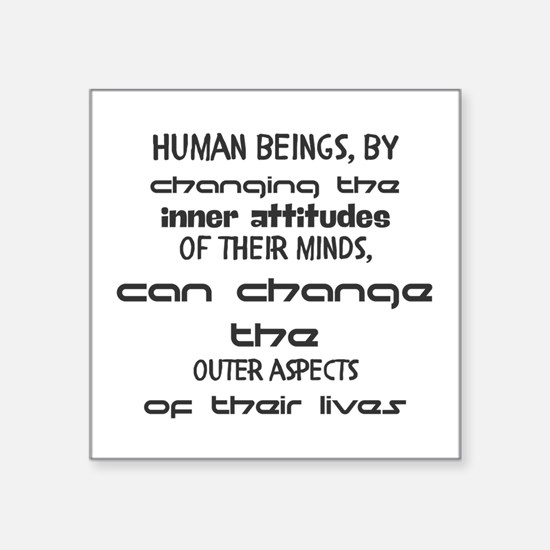 Human beings, by changing the inner attitu Sticker