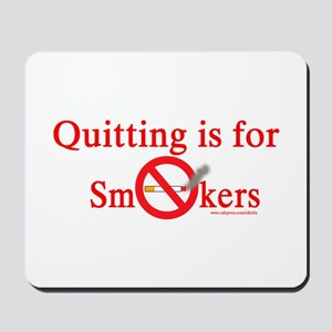 Quit Smoking Mousepad
