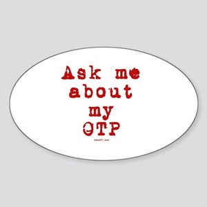 Ask Me About My Red OTP Oval Sticker