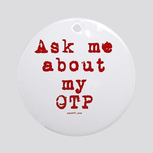 Ask Me About My Red OTP Ornament (Round)