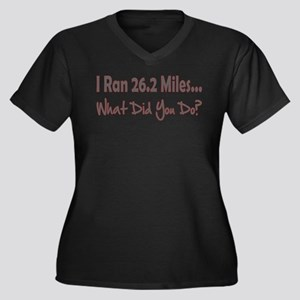 I Ran 26.2 Miles What Did You Women's Plus Size V-