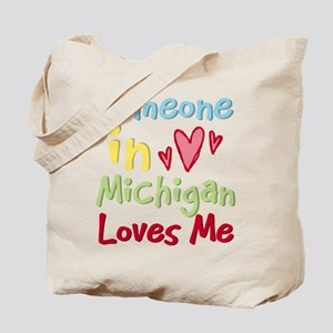 Someone in Michigan Loves Me Tote Bag