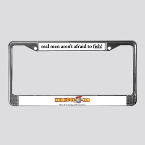 License Plate Frame-Real men aren't afraid to fish