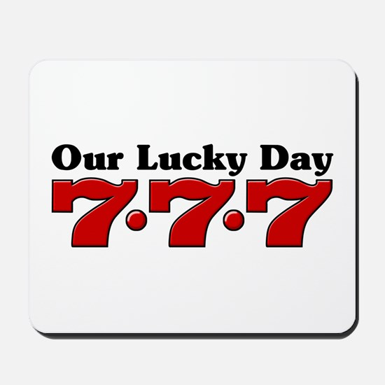 777 Our Lucky Day Mousepad