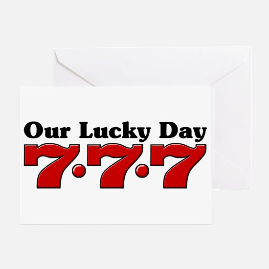 777 Our Lucky Day Greeting Card
