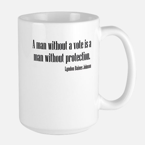 LBJ: A Man Without A Vote... Large Mug