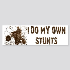 Quad: I Do My Own StuntsT Bumper Sticker