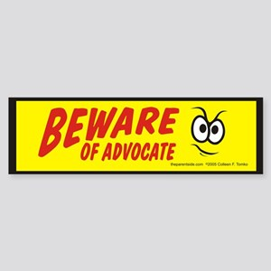 Beware of Advocate Bumper Sticker