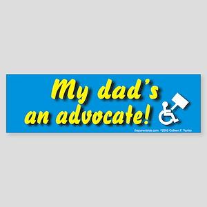My dad's an advocate Bumper Sticker