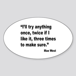 Mae West Try Anything Quote Oval Sticker