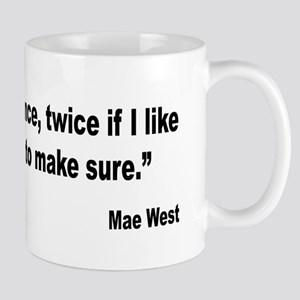 Mae West Try Anything Quote Mug