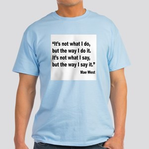 Mae West My Way Quote Light T-Shirt