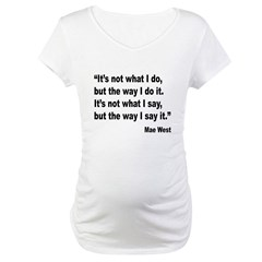 Mae West My Way Quote Shirt