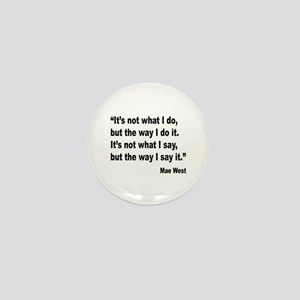 Mae West My Way Quote Mini Button