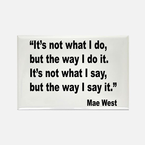 Mae West My Way Quote Rectangle Magnet