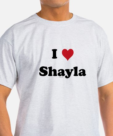 I love Shayla T-Shirt