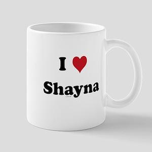 I love Shayna Mug