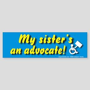 My Sister's Advocate Bumper Sticker