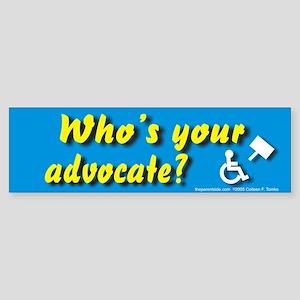 Who's Your Advocate Bumper Sticker