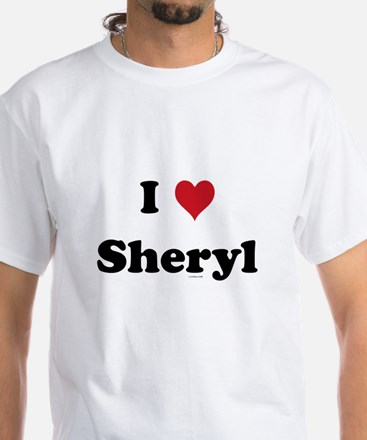 I love Sheryl White T-Shirt