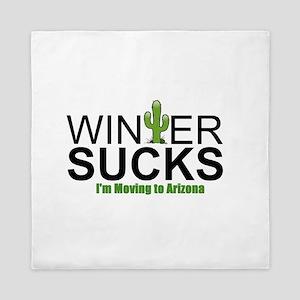 Winter Sucks - I'm moving to Arizona Queen Duvet