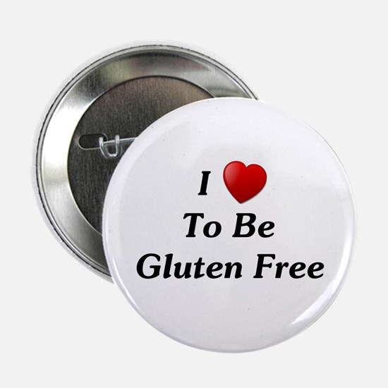 "Love To Be Gluten Free 2.25"" Button"
