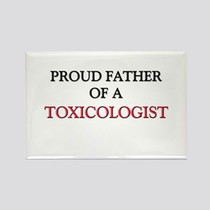 Proud Father Of A TOXICOLOGIST Rectangle Magnet