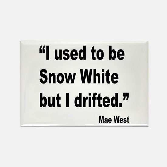 Mae West Snow White Quote Rectangle Magnet