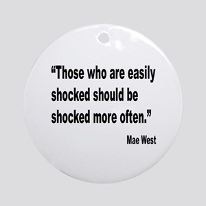 Mae West Shock Quote Ornament (Round)