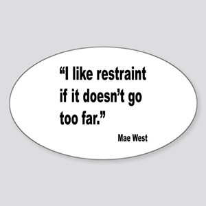 Mae West Restraint Quote Oval Sticker