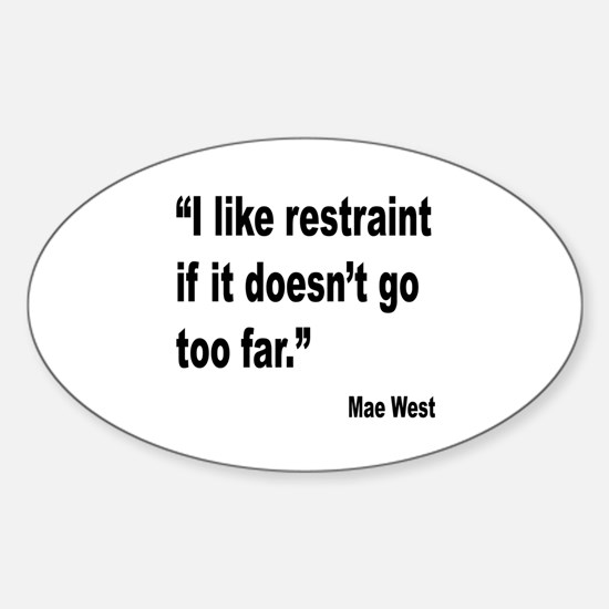 Mae West Restraint Quote Oval Decal