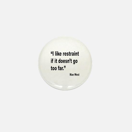 Mae West Restraint Quote Mini Button