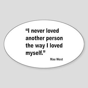 Mae West Love Myself Quote Oval Sticker