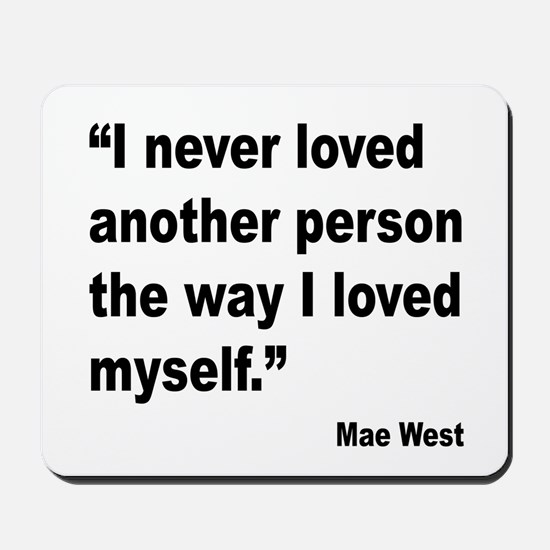 Mae West Love Myself Quote Mousepad