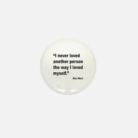 Mae West Love Myself Quote Mini Button