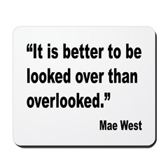 Mae West Looked Over Quote Mousepad