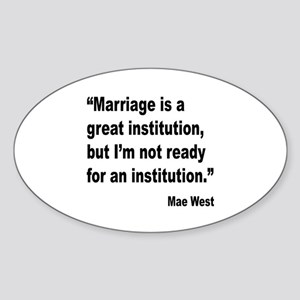 Mae West Marriage Quote Oval Sticker
